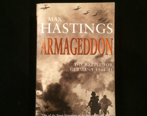 WW2 Armageddon The battle for Germany Max Hastings PAPERBACK