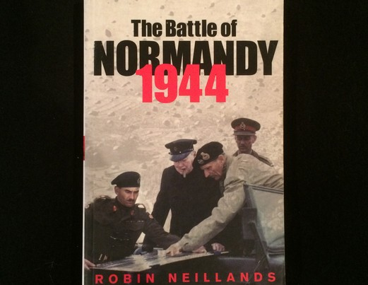 WW2 The Battle for Normandy 1944 Robin Neilands